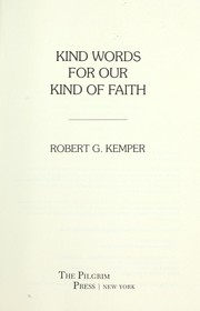 Cover of: Kind words for our kind of faith | Robert G. Kemper