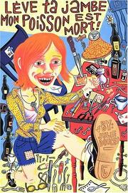 Cover of: Lève Ta Jambe Mon, Poisson Est Mort! (Lift Your Leg, My Fish Is Dead!) | Julie Doucet