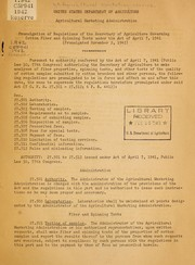 Cover of: Promulgation of regulations of the Secretary of Agriculture governing cotton fiber and spinning tests under the Act of April 7, 1941 | United States. Agricultural Marketing Administration