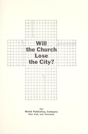 Cover of: Will the church lose the city? | Kendig Brubaker Cully