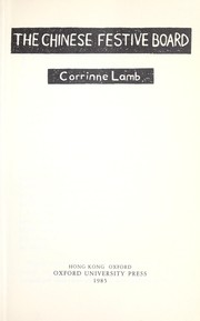 Cover of: The Chinese festive board | Corrinne Lamb