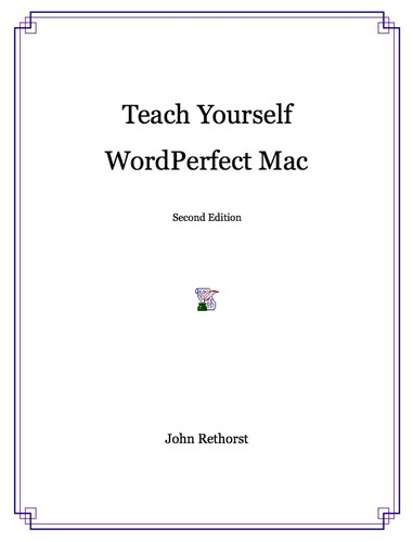 Teach Yourself WordPerfect Mac by John Rethorst