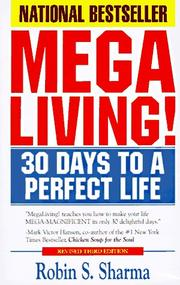 Cover of: Megaliving! : 30 Days to a Perfect Life: The Ultimate Action Plan for Total Mastery of Your Mind, Body & Character