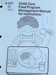 Child care food program management manual for institutions. -- by