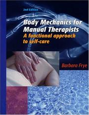 Cover of: Body Mechanics for Manual Therapists | Barbara Frye