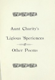 Cover of: Aunt Charity's 'ligious' 'speriences and other poems