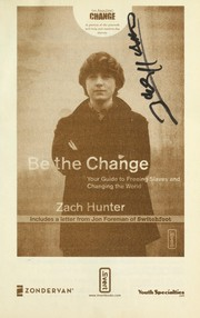 Cover of: Be the change | Zach Hunter