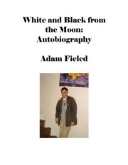 Cover of: White and Black from the Moon: Autobiography