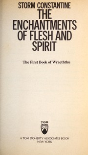Cover of: The enchantments of flesh and spirit: the first book of Wraeththu