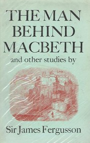 Cover of: The Man Behind Macbeth: and other studies