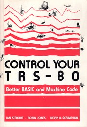 Cover of: Control your TRS-80: better BASIC and machine code