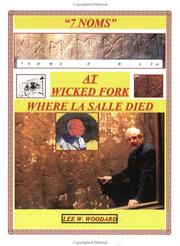 Cover of: 7 Noms At Wicked Fork Where La Salle Died | Lee W. Woodard
