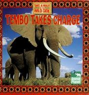 Cover of: Tembo Takes Charge (Take a Walk on the Wild Side)