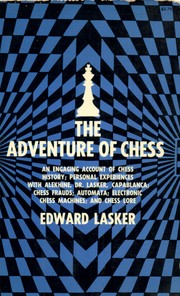 The adventure of chess by Edward Lasker