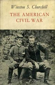 The American Civil War by Winston S. Churchill