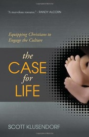 Cover of: The case for life | Scott Klusendorf