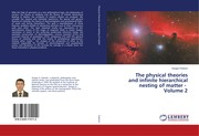 Cover of: The physical theories and infinite hierarchical nesting of matter - Volume 2