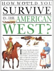 Cover of: How would you survive in the American West? (How would you survive?)