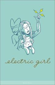 Cover of: Electric Girl, Volume 1 (Electric Girl)