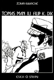 Cover of: Tomas Man ili Filip K. Dik (Thomas Mann or Philip K. Dick - Essays on Comics)  eseji o stripu (essays on comics) |