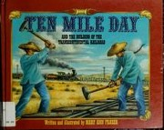 Cover of: Ten Mile Day and the building of the transcontinental railroad