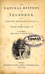 Cover of: The natural history of Selborne, with its antiquities; naturalist's calendar, &c