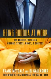 Cover of: Being Buddha at work