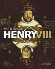 Cover of: Henry VIII: Man and Monarch