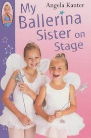 Cover of: My Ballerina Sister on Stage (Red Fox Ballet Books) | Angela Kanter