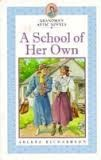 Cover of: A School of Her Own (Grandma's Attic Series)