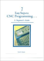 Cover of: 7 Easy Steps to CNC Programming. . .A Beginner