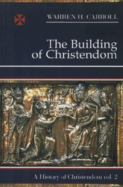 Cover of: The Building of Christendom (History of Christendom , Vol 2)