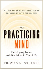 The practicing mind by Thomas M. Sterner