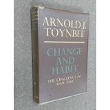 Cover of: Change and Habit by Arnold Joseph Toynbee