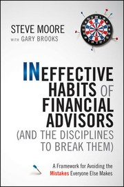 Cover of: Ineffective Habits of Financial Advisors (and the Disciplines to Break Them) | Steve Moore