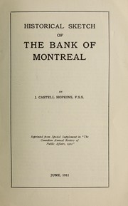 Cover of: Historical Sketch of the Bank of Montreal | J. Castell Hopkins