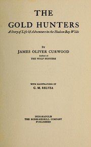 Cover of: The gold hunters | James Oliver Curwood