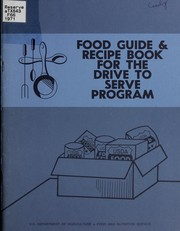 Cover of: Food guide & recipe book for the Drive to Serve Program