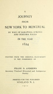 Cover of: A Journey from New York to Montreal by way of Saratoga Springs and Niagara Falls in the year 1824 | Andrews, Frank D.