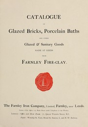 Cover of: Catalogue of glazed bricks, porcelain baths and other glazed & sanitary goods made at Leeds from Farnley fire-clay | Farnley Iron Company Ltd
