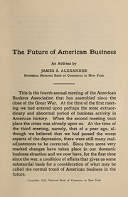 Cover of: The future of American business | James Strange Alexander