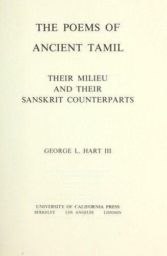 The poems of ancient Tamil, their milieu and their Sanskrit counterparts by Hart, George L.