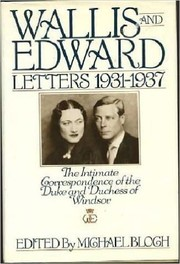 Wallis and Edward:  Letters 1931-1937:  The Intimate Correspondence of the Duke and Duchess of Windsor