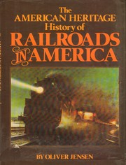 Cover of: The American heritage history of railroads in America | Oliver Ormerod Jensen