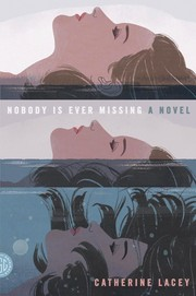 Cover of: Nobody Is Ever Missing, A Novel |