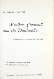 Winston Churchill and the Dardanelles by Trumbull Higgins