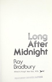 Cover of: Long after midnight | Ray Bradbury