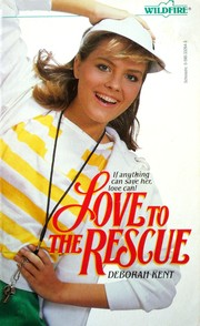 Cover of: Love to the Rescue | Deborah Kent