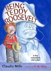 Cover of: Being Teddy Roosevelt