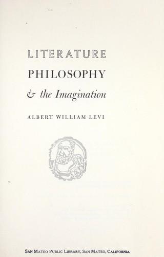 Literature, philosophy & the imagination.